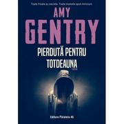 Pierduta pentru totdeauna - Amy Gentry