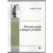 Relevanta penala a plangerii prealabile- Angelica Chirila