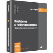 Rezolutiunea si rezilierea contractelor. Editia a II-a - Rodica Constantinovici, Nora Daghie
