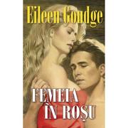 Femeia in rosu - Eileen Goudge