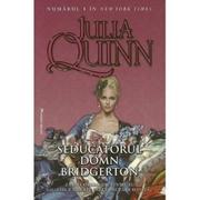 Seducatorul Domn Bridgerton - Julia Quinn