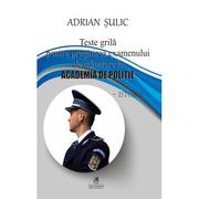 Teste grila pentru admitere la Academia de Politie - Adrian Sulic