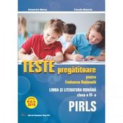 Teste pregatitoare pentru Evaluarea Nationala. PIRLS. Limba si literatura romana pentru clasa a IV-a - Alexandra Manea, Claudia Matache