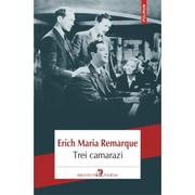 Trei camarazi - Erich Maria Remarque