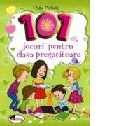 101 jocuri pentru clasa pregatitoare (Editie 2020) - Olga Piriiala