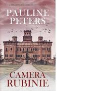 Camera rubinie (editie de buzunar) - Pauline Peters