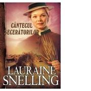 Cantecul seceratorilor - Lauraine Snelling