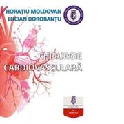 Chirurgie cardiovasculara - Horatiu Moldoveanu, Lucian Dorobantu