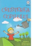 Cresterea copilului - Sfaturi de mamica pentru fiecare varsta - Izabela Copolovici