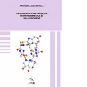 Descrierea substantelor morfinomimetice si halucinogene - Laura-Mihaela Pruteanu