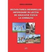 Dezvoltarea membrelor inferioare in lectia de educatie fizica la gimnaziu - Bogdan Ghica