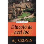 Dincolo de acel loc - A. J. Cronin
