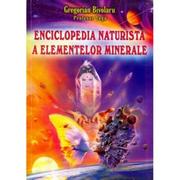 Enciclopedia naturista a elementelor minerale - Gregorian Bivolaru