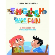 English Made Fun. A workbook for 1st grade students - Florin Radu Bortes