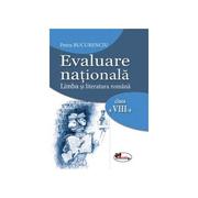 Evaluare nationala 2017. Limba si literatura romana clasa a VIII-a - Petru Bucurenciu
