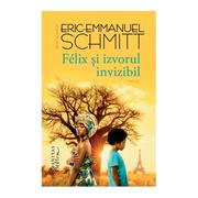 Felix si izvorul invizibil - Eric-Emmanuel Schmitt
