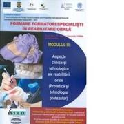 Formare formatori/ Specialisti in formare orala - Modulul III: aspecte clinice si tehnologice ale reabilitarii orale - Norina Consuela Forna