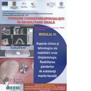 Formare formatori/ Specialisti in reabilitare orala - Modulul IV: aspecte clinice si tehnologice ale reabilitarii orale