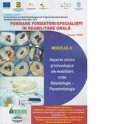 Formare formatori / specialisti in reabilitare orala. Suport de curs. Modulul II: Aspecte clinice si tehnologice ale reabilitarii orale - Norina Consuela Forna