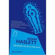 Gandeste-te ca nu mai sunt - Adam Haslett