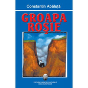 Groapa rosie - Constantin Abaluta