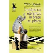 Inotand cu elefantul, in brate cu pisica - Yoko Ogawa
