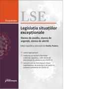 Legislatia situatiilor exceptionale. Starea de asediu, starea de urgenta, starea de alerta. Actualizata la 25 mai 2020 - Ovidiu Podaru