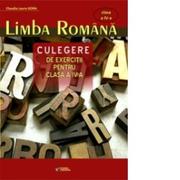 Limba romana. Culegere de exercitii pentru clasa a IV-a - Claudia Laura Gora