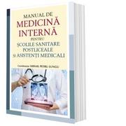 Manual de medicina interna pentru scolile sanitare postliceale si asistenti medicali - Mihail Petru Lungu
