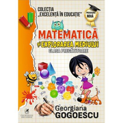 Matematica si explorarea mediului. Clasa pregatitoare - Georgiana Gogoescu