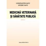 Medicina Veterinara si sanatate publica - Constantin Savu, Ovidiu Savu