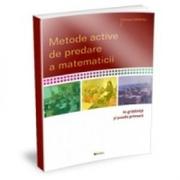 Metode active de predare a matematicii in gradinita si scoala primara - Cerasela Campanu