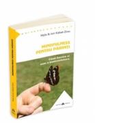 Mindfulness pentru parinti - Cand fiecare zi este o binecuvantare - Jon Kabat-Zinn