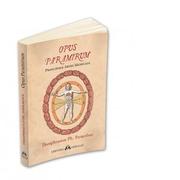 Opus Paramirum. Principiile artei medicale - Paracelsus
