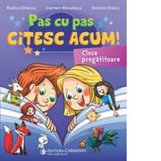 Pas cu pas citesc acum! Clasa pregatitoare - Daniela Stoica, Rodica Dinescu, Carmen Minulescu