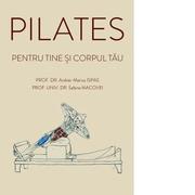 Pilates pentru tine si corpul tau - Andrei - Marius Ispas, Sabina Macovei