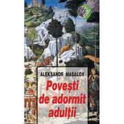 Povesti de adormit adultii - Aleksandr Masalov