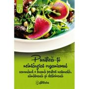 Purifica-ti neintarziat organismul savurand o hrana perfect naturala, sanatoasa si delicioasa - Florian Adel Gheorghita