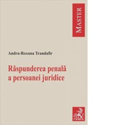 Raspunderea penala a persoanei juridice - Andra-Roxana Trandafir