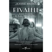 Rivalele. Coco Chanel si Elsa Schiaparelli - Jeanne Mackin