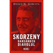 Skorzeny. Dansand cu Diavolul - Hugo N. Gerstl