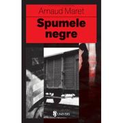 Spumele negre - Arnaud Maret