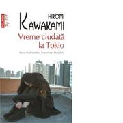 Vreme ciudata la Tokio. Editie de buzunar - Hiromi Kawakami