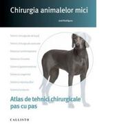Chirurgia animalelor mici, tehnici chirurgicale pas cu pas, plus online - Jose Rodriguez