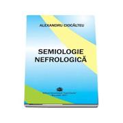 Semiologie nefrologica - Alexandru Ciocalteu