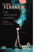 Viata mincinoasa a adultilor - Elena Ferrante