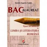 Bacalaureat. Tipuri de subiecte la limba si literatura romana - Daniela Eugenia Vodita