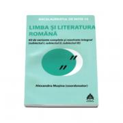 Limba si literatura romana Bacalaureat 2016. 60 de variante rezolvate integral si explicate. Proba scrisa ( Alexandru Musina )