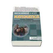 Matematica Bacalaureat 2017, Filiera teoretica - Specializarea Matematica-Informatica. Exercitii recapitulative