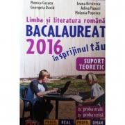 Limba si literatura romana - Bacalaureat 2016 in sprijinul tau (Profil uman si real)